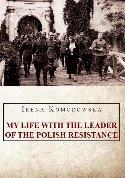 My life with the leader of the Polish Resistance